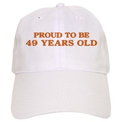 Proud to be 49 Years Old Baseball Cap