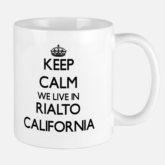 Keep calm we live in Rialto California Mugs