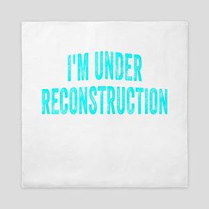 I'm Under Reconstruction Queen Duvet