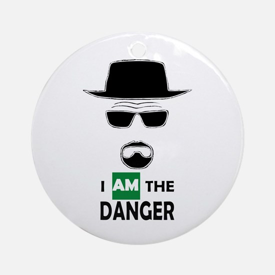 I Am The Danger Ornament (round)