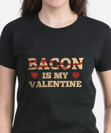 Bacon Is My Valentine Women's Dark T-Shirt