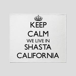 Keep calm we live in Shasta Californ Throw Blanket