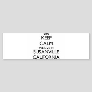 Keep calm we live in Susanville Cal Bumper Sticker