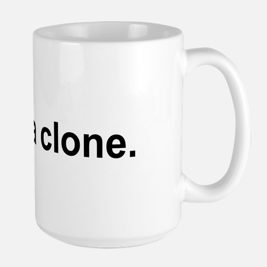 Large I Am A Clone Text Mug
