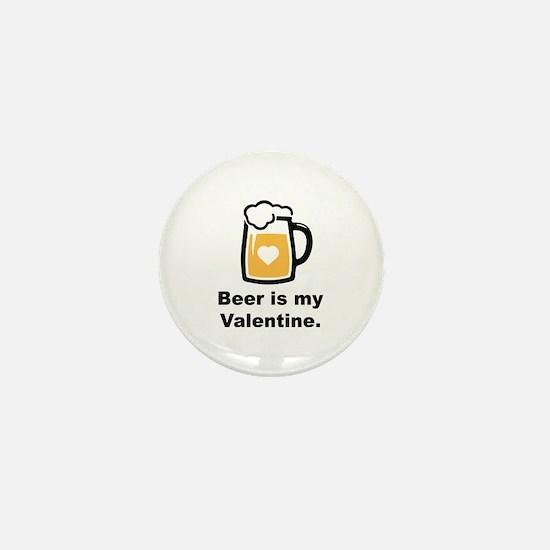 Beer Is My Valentine Mini Button
