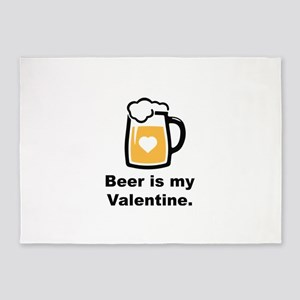 Beer Is My Valentine 5'x7'Area Rug