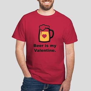 Beer Is My Valentine Dark T-Shirt