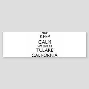 Keep calm we live in Tulare Califor Bumper Sticker