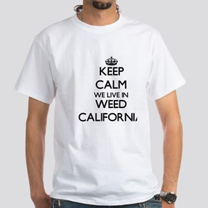Keep calm we live in Weed California T-Shirt