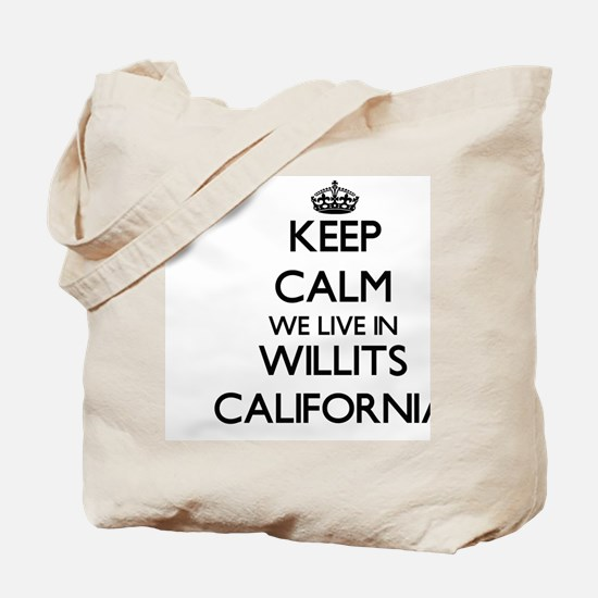 Keep calm we live in Willits California Tote Bag