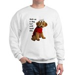 Sick as a Dog Sweatshirt