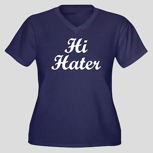 Hi Hater. Bye Hater. Plus Size T-Shirt