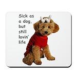 Sick as a Dog Mousepad