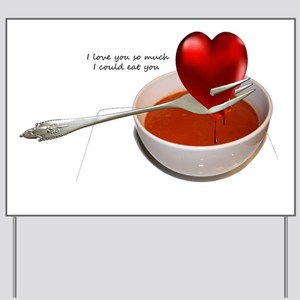 Valentines- Heart Soup Yard Sign