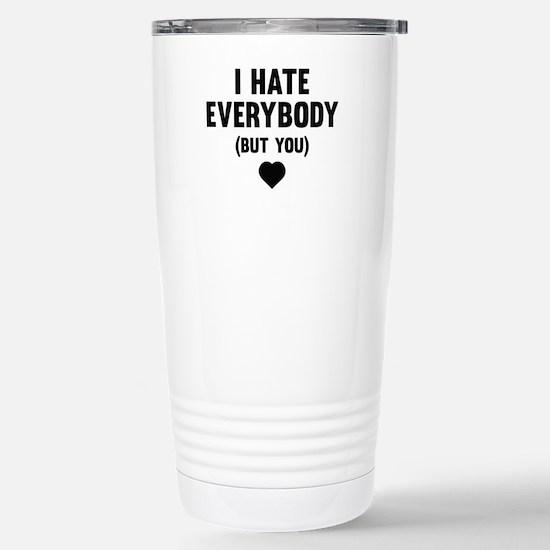 I Hate Everybody (But You) Ceramic Travel Mug