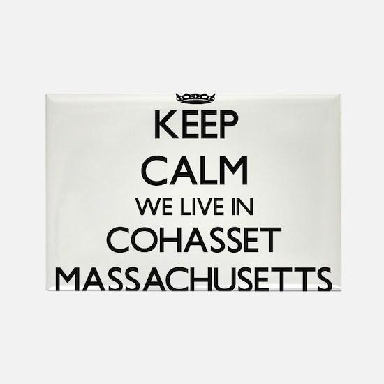 Keep calm we live in Cohasset Massachusett Magnets
