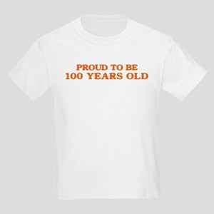 Proud to be 100 Years Old Kids Light T-Shirt