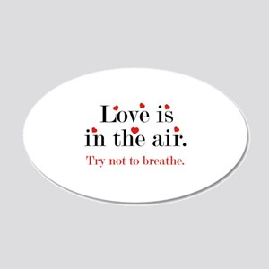 Love Is In The Air 22x14 Oval Wall Peel