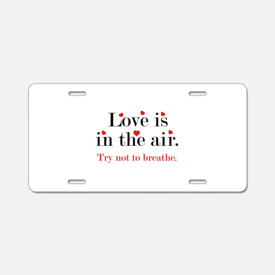 Love Is In The Air Aluminum License Plate