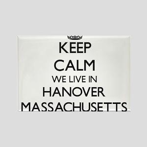 Keep calm we live in Hanover Massachusetts Magnets