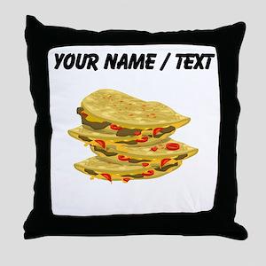 Custom Spicy Quesadillas Throw Pillow