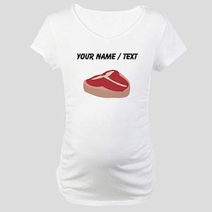 Custom T Bone Steak Maternity T-Shirt