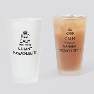 Keep calm we live in Nahant Massach Drinking Glass