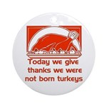 Thanksgiving Humor Blessing Ornament (Round)