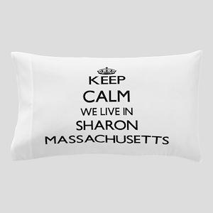 Keep calm we live in Sharon Massachuse Pillow Case