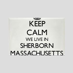 Keep calm we live in Sherborn Massachusett Magnets