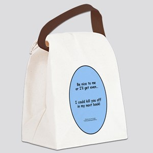 Be Nice to Me Author Warning Canvas Lunch Bag