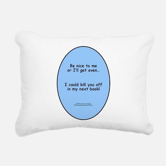 Be Nice to Me Author War Rectangular Canvas Pillow
