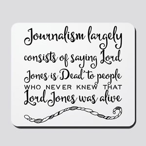 Journalism largely consists of saying 'L Mousepad