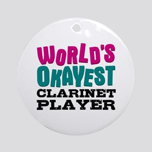 World's Okayest Clarinet Player Ornament (Round)