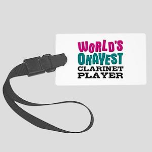World's Okayest Clarinet Player Large Luggage Tag