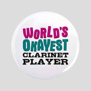"""World's Okayest Clarinet Player 3.5"""" Button"""