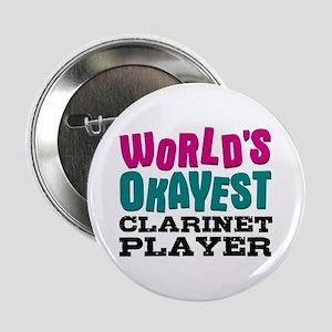 """World's Okayest Clarinet Player 2.25"""" Button"""