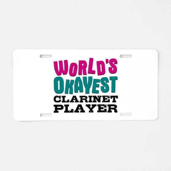 World's Okayest Clarinet Pl Aluminum License Plate
