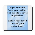 Organ Donation Costs Nothing Mousepad