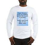 Organ Donation Costs Nothing Long Sleeve T-Shirt
