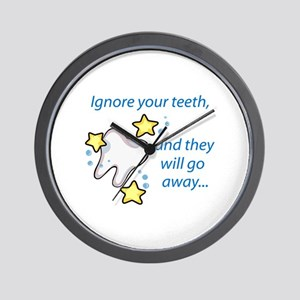 Ignore Your Teeth,And They Will Go Away... Wall Cl