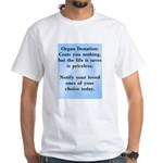 Organ Donation Costs Nothing White T-Shirt