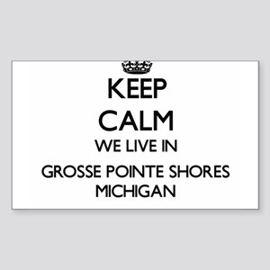 Keep calm we live in Grosse Pointe Shores Sticker