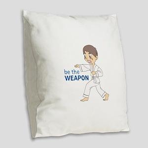 BE THE WEAPON Burlap Throw Pillow
