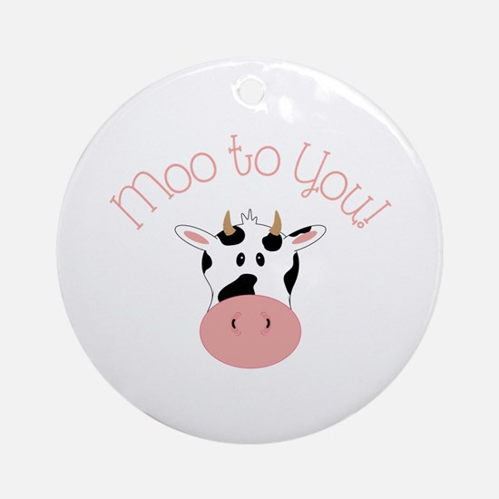 Moo To You! Ornament (Round)