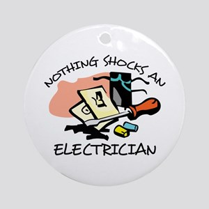 NOTHING SHOCKS ELECTRICIAN Ornament (Round)