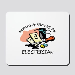NOTHING SHOCKS ELECTRICIAN Mousepad