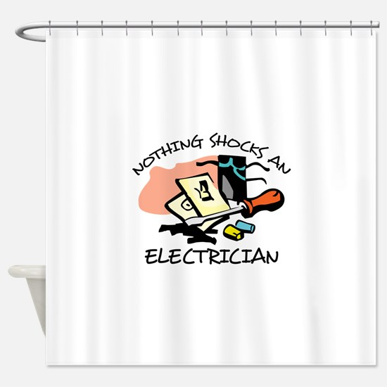 NOTHING SHOCKS ELECTRICIAN Shower Curtain