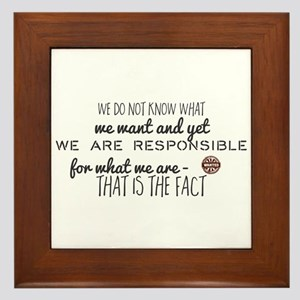 We do not know what we want and yet we Framed Tile