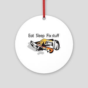 EAT SLEEP FIX STUFF Ornament (Round)